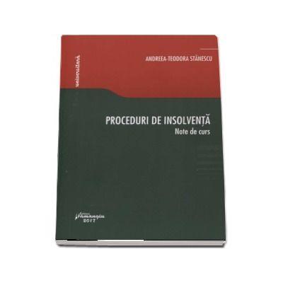 Proceduri de insolventa. Note de curs de Andreea Teodora Stanescu