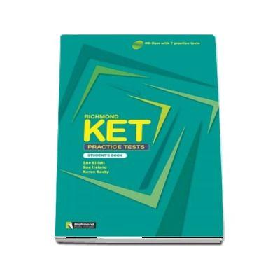Richmond KET Practice Tests Students Book - CD-ROM with 7 practice tests - Auxiliar recomandat pentru elevii de gimnaziu