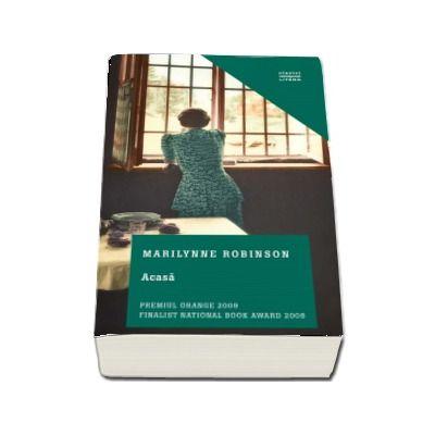 Acasa de Marilynne Robinson - Clasici Contemporani