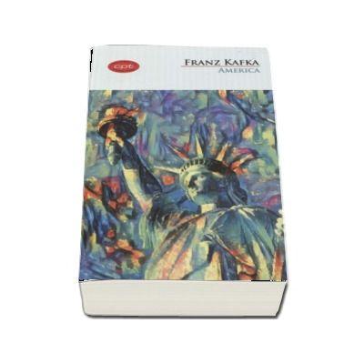 America de Franz Kafka (Colectia Carte pentru toti)