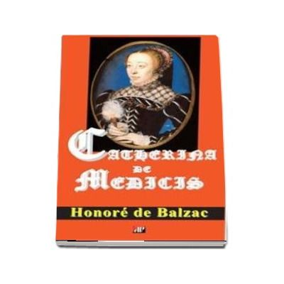 Catherina de Medicis de Honore de Balzac