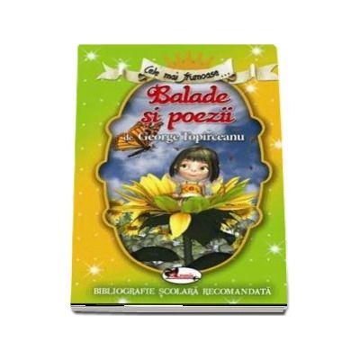 Cele mai frumoase... Balade si poezii de George Toparceanu - Bibliografie scolara recomandata