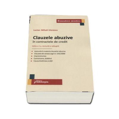 Clauzele abuzive in contractele de credit. Editia a 2-a, revizuita si adaugita de Lucian Mihali Viorescu