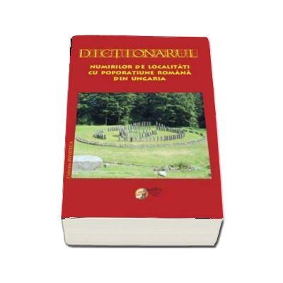 Dictionarul numirilor de localitati cu poporatiune romana din Ungaria de Silvestru Moldovan