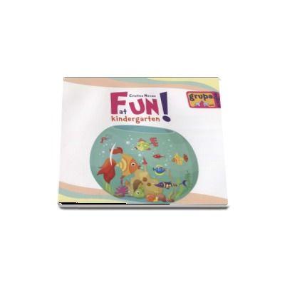 Fun at kindergarten - Limba engleza pentru grupa mijlocie 4-5 ani de Cristina Mircea