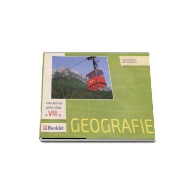 Geografie, caiet de lucru pentru clasa a VIII-a de Dorina Nedelea