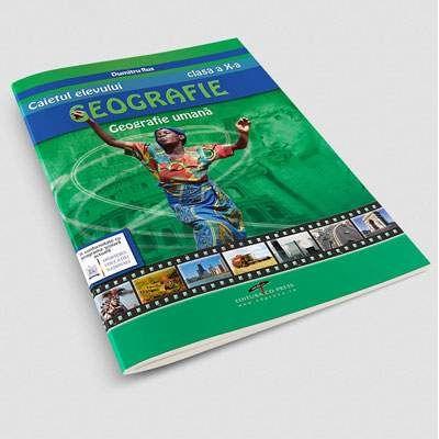 Geografie, caietul elevului pentru clasa a X-a. Geografie umana de Dumitru Rus