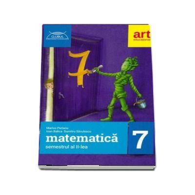 Marius Perianu - Matematica culegere pentru clasa a VII-a - Colectia, clubul matematicienilor - Semestrul al II-lea (2018-2019)