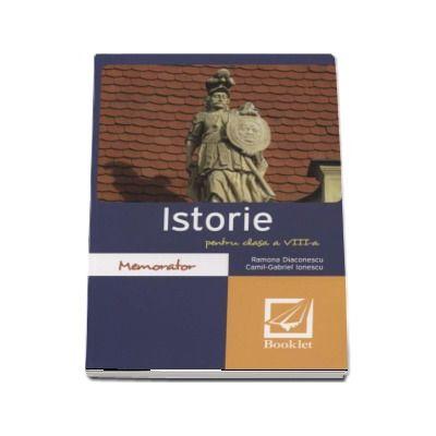 Memorator de Istorie pentru clasa a VIII-a de Ramona Diaconescu (Editie revizuita)
