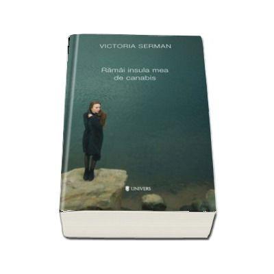 Ramai insula mea de canabis de Victoria Serman