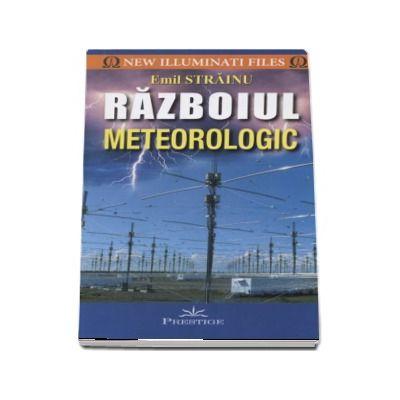 Razboiul meteorologic de Emil Strainu - Colectia New Illuminati Files