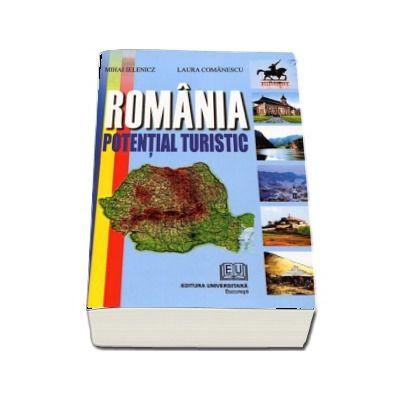 Romania - Potential turistic de Mihai Ielenicz si Laura Comanescu
