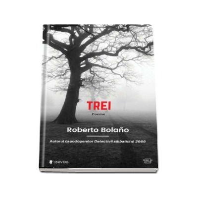 Trei de Roberto Bolano (Serie de autor)