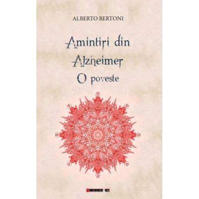 Amintiri din Alzheimer - o poveste de Albero Bertoni