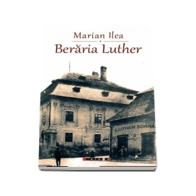 Beraria Luther de Marian Ilea