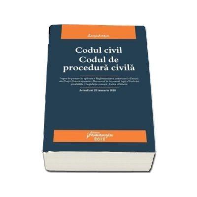 Codul civil. Codul de procedura civila. Actualizat 22 ianuarie 2018. Legea de punere in aplicare, reglementarea anterioare, decizii ale Curtii constitutionale.