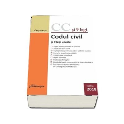 Codul civil si 9 legi uzuale - Editia a 15-a, actualizata la 29 ianuarile 2018