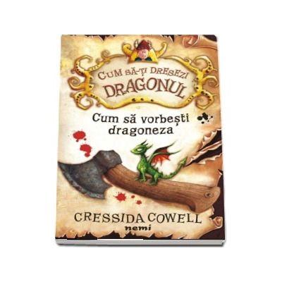 Cum sa vorbesti dragoneza de Cressida Cowell