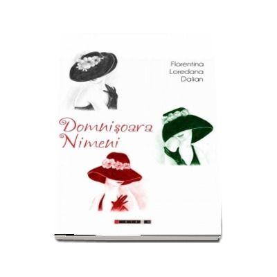 Domnisoara Nimeni de Florentina Loredana Dalian