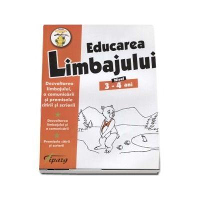 Educarea limbajului, nivel 3-4 ani. Dezvoltarea limbajului, a comunicarii si premisele citirii si scrierii. Dezvoltarea limbajului si a comunicarii. Premisele citirii si scrierii (Nicoleta Samarescu)