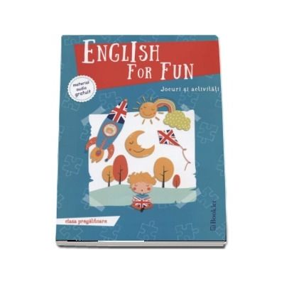 English for fun - Jocuri si activitati clasa pregatitoare - Editie ilustrata