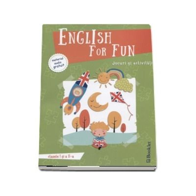 English for fun - Jocuri si activitati clasele a I-a si a II-a - Editie ilustrata
