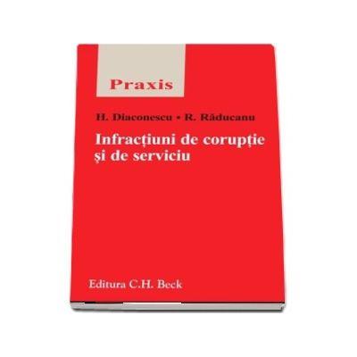 Infractiuni de coruptie si de serviciu de Horia Diaconescu ( Colectia Praxis)