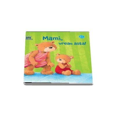 Sandra Grimm - Mami, vreau asta - Editie ilustrata