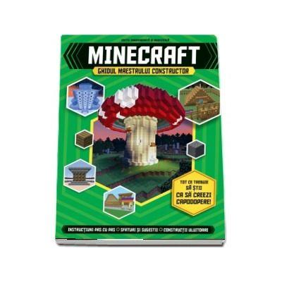 Joey Davey, Minecraft. Ghidul maestrului constructor. Tot ce trebuie sa stii ca sa creezi capodopere! Instructiuni pas cu pas, sfaturi si sugestii, constructii uluitoare