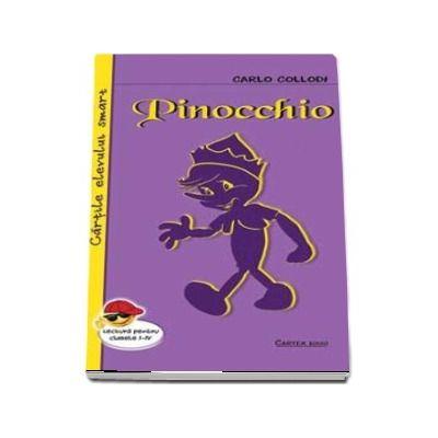 Pinocchio de Carlo Collodi - Cartile elevului smart, lectura pentru clasele I-VIII