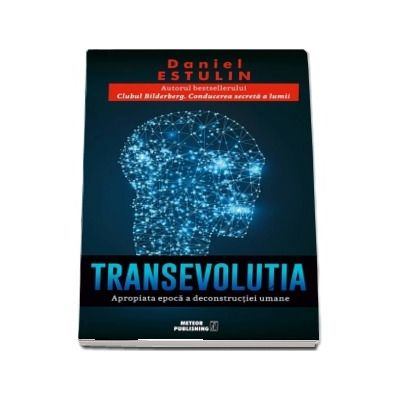 TransEvolutia. Apropiata era a deconstructiei umane de Daniel Estulin