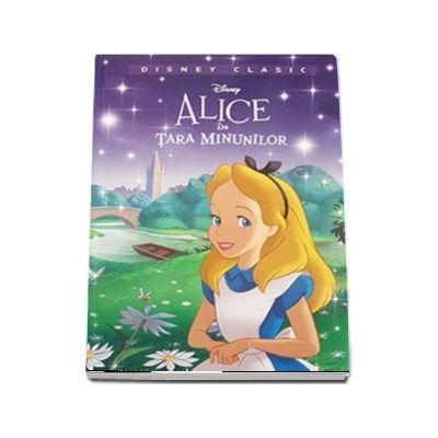 Alice in tara minunilor - Editie ilustrata - Colectia Disney Clasic