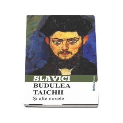 Budulea Taichii si alte nuvele de Ioan Slavici