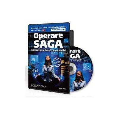 CD Operare SAGA. Exemple practice si recomandari (format CD)