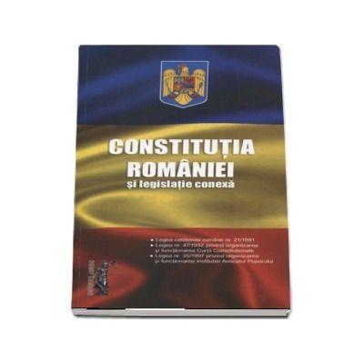 Constitutia Romaniei si legislatie conexta - Editia a 3-a