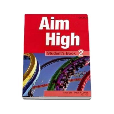 Curs de limba engleza Aim High 2 Students Book de Tim Falla