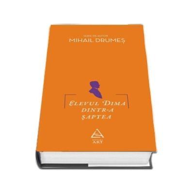 Elevul Dima dintr-a saptea de Mihail Drumes (Serie de autor)