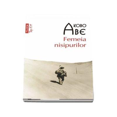 Femeia nisipurilor de Kobo Abe - Editie de buzunar, colectia Top 10