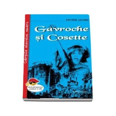 Gavroche si Cosette de Victor Hugo - Cartile elevului smart, lectura pentru clasele I-VIII