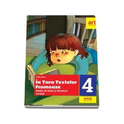 In Tara Textelor Frumoase. Atelier de limba si literatura romana, pentru clasa a IV-a de Sofia Dobra - Avizat M. E. N. 2018