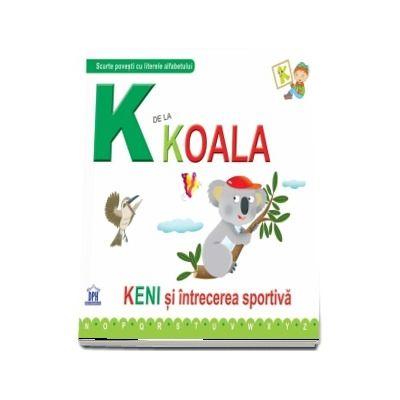 K de la koala. Keni si intrecerea sportiva