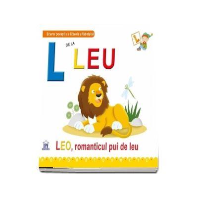 L de la leu. Leo, romanticul pui de leu
