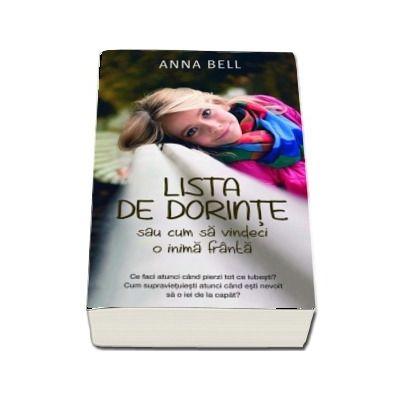 Lista de dorinte sau cum sa vindeci o inima franta de Anna Bell