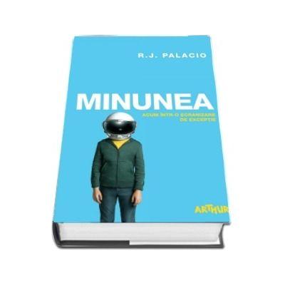 Minunea - R. J. Palacio - Editie Tie-in. Acum intr-o ecranizare de exceptie