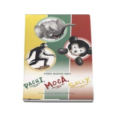 Ethel Maxine Neff, Pachi, elefantul evadat. Moca, ursul care a fugit. Sally, maimuta care a scapat - Cu ilustratii de Harold Munson