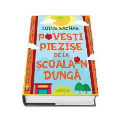 Povesti piezise de la Scoala-n Dunga de Louis Sachar - Colectia Funny Green