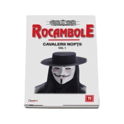 Rocambole 11 - Cavalerii noptii 1 - du Terrail Ponson