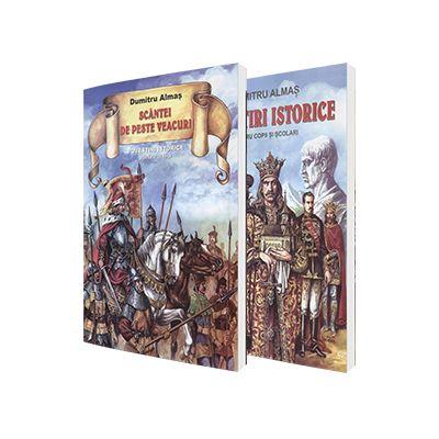Dumitru Almas, Set povestiri istorice pentru copii. Povestiri istorice si Scantei de peste veacuri