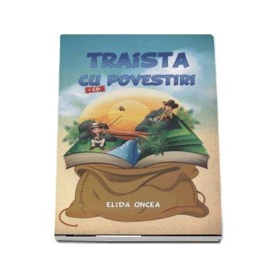 Traista cu povestiri de Elida Oncea (Contine CD)