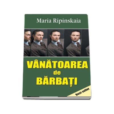 Vanatoarea de barbati de Maria Ripinskaia